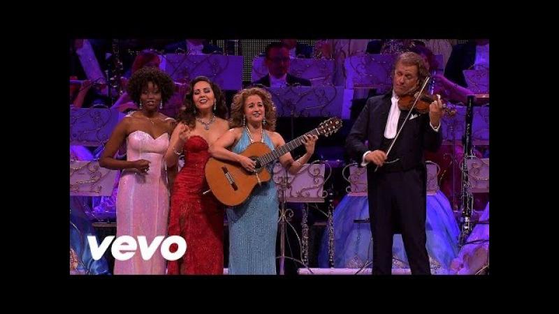 André Rieu - Manha De Carnaval ft. Carla Maffioletti, Carmen Monarcha, Kimmy Skota