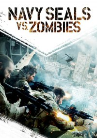 Navy Seals vs. Zombies ()