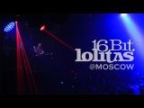 16 BIT LOLITAS @ Moscow