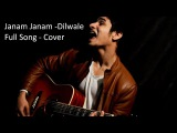 Janam Janam - Dilwale | Cover by Raghav Chaitanya