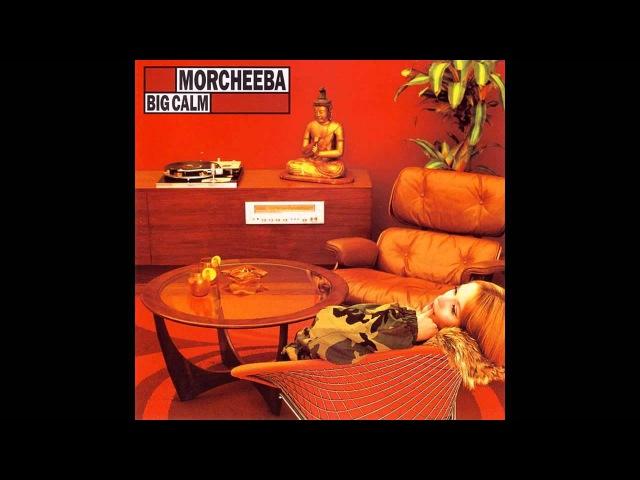 Morcheeba – Big Calm [Full Album]