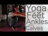 Yoga for feet, ankles and calves with Lesley Fightmaster