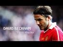 David Beckham ● Skills and Highlights ● Fantastic Midfielder