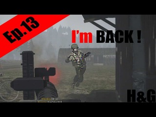 I'm BACK ! | Heroes and Generals (Funny Moments Ep.13)