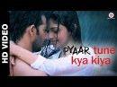 Pyaar Tune Kya Kiya Official Theme Song Love Romance Sad Song
