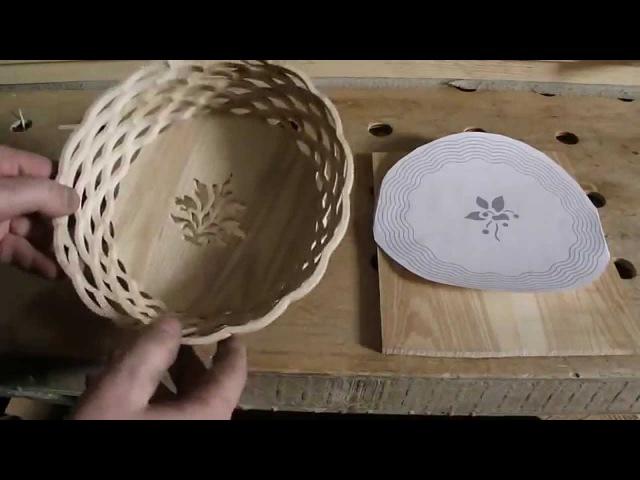 Как делать декоративную корзинку на лобзиковом станке