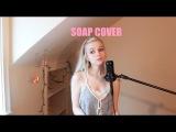 Soap - Melanie Martinez (Holly Henry Cover)