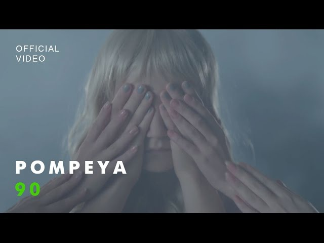 POMPEYA - 90 (Official Video)