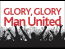 Glory Glory Man United Officiel Anthem