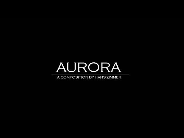 Aurora - Hans Zimmer