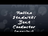 Ruslan Stadnitki - Beat Conductor (Preview)