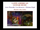 Ricardo Cobo Latin American Guitar Music Piazzolla Brouwer Pujol