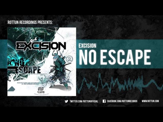 Excision – No Escape [Rottun]
