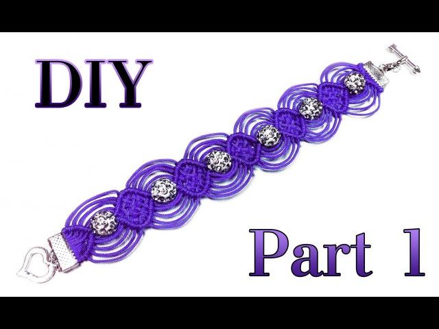 DIY ❤ PART 1 of 2: Macrame bracelet Shambala / Ажурный макраме браслет Шамбала