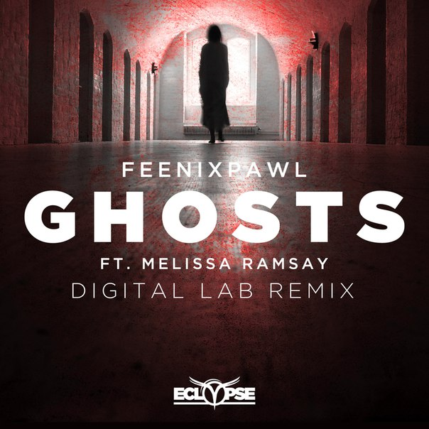 Feenixpawl ft. Melissa Ramsay - Ghosts (Digital Lab Remix)