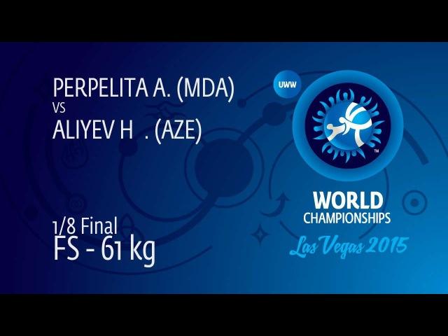 1/8 FS - 61 kg: H. ALIYEV (AZE) df. A. PERPELITA (MDA), 11-2