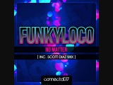 Funkyloco-No Matter (Scott Diaz No Rap Mix)