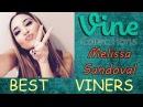 BEST Melissa Sandoval | VINE Compilation | Top Funny Melissa Sandoval Vines 2015