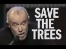 George Carlin remix Save the Trees