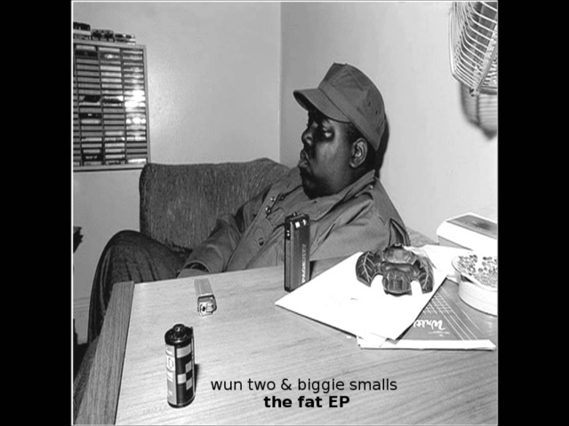 Wun two biggie smalls - the.fat.EP(mix)