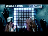 R3HAB &amp VINAI - How We Party - Launchpad Pro Cover