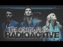 ● The Originals RADIOACTIVE
