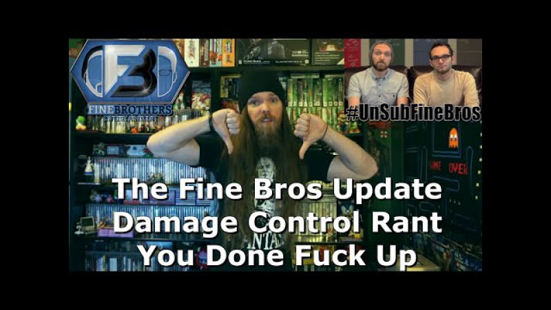 The Fine Bros Update Damage Control Rant - You Done Fuck Up