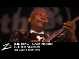 B.B King, Gary Moore, Luther Allison - LIVE 1996