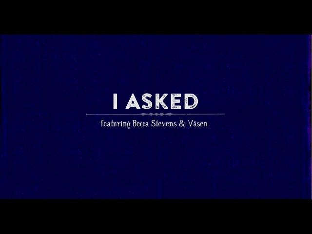 Snarky Puppy feat. Becca Stevens Väsen - I Asked (Family Dinner - Volume Two)