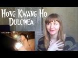 Hong Kwan Ho - Dulcinea |MV Reaction|