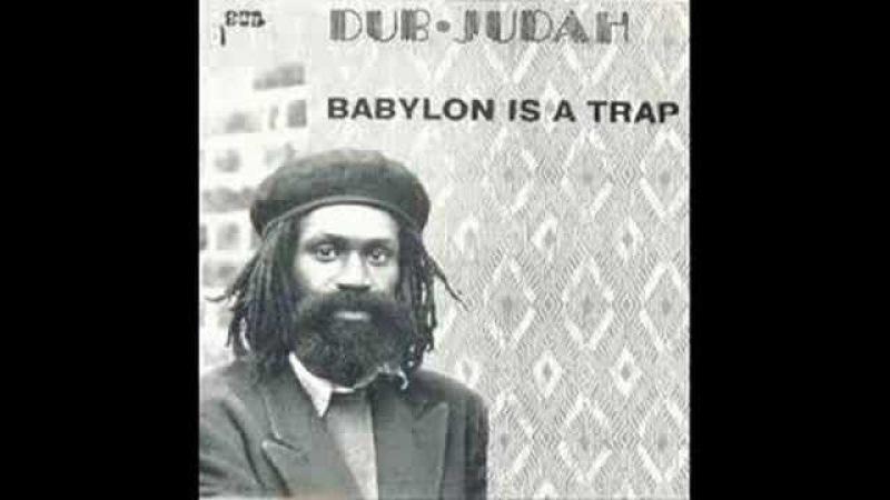 Dub Judah - Babylon Is A Trap Dub
