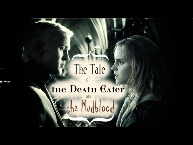 DracoHermio{The Tale of the Death Eater and the Mudblood}