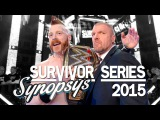 Обзор Survivor Series 2015 (Synopsys)