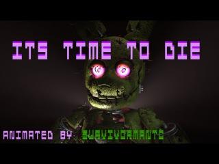 [FNaF SFM] It's Time To Die