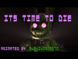[FNaF SFM] Its Time To Die
