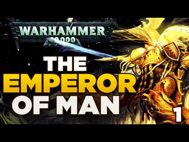THE EMPEROR OF MAN 1 The Rise of Humanity WARHAMMER 40 000 Lore History