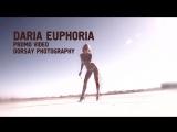 Daria Euphoria promo video