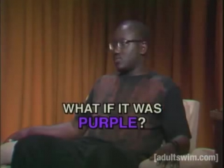 What If It Was Purple - The Eric Andre Show - Adult Swim