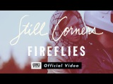 Still Corners - Fireflies OFFICIAL VIDEO
