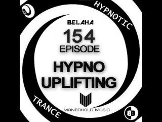 Belaha - Hypnotic Trance Ep.154 (Hypno Uplifting February 2016)