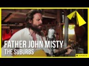 Father John Misty covers 'The Suburbs' by Arcade Fire