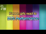 #Korean girls react ro BTSs performance / 한국여자들의 BTS퍼포먼스 반응