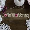 WORTH WONDERING Handmade