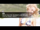 JES High Glow Sunny Lax Radio Edit Official Music Video