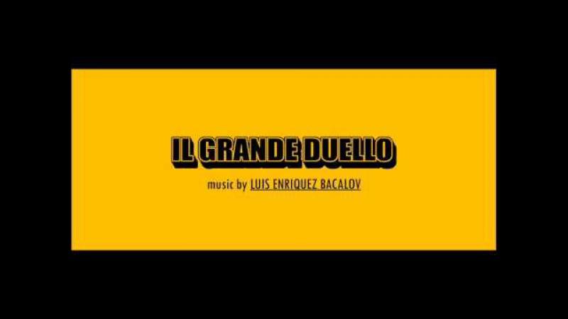 Luis Bacalov - Il Grande Duello (Parte Decima)