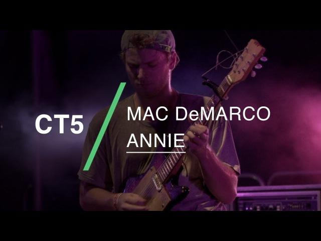 Mac DeMarco performs Annie at CT5