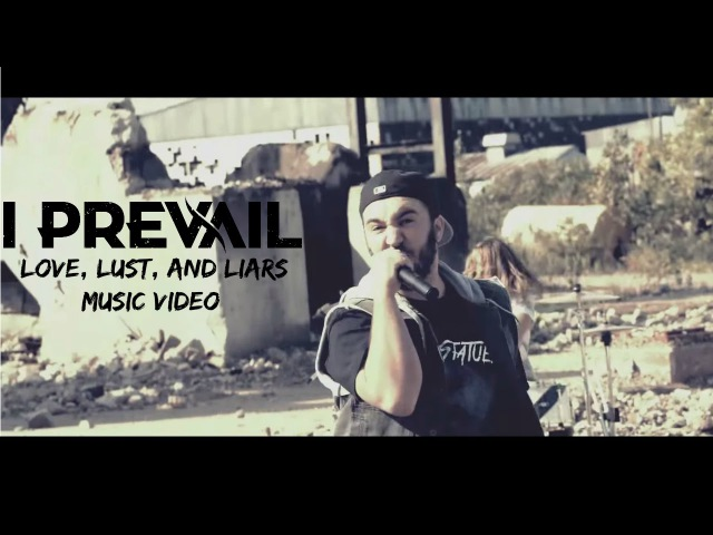 I Prevail - Love, Lust, and Liars [OFFICIAL MUSIC VIDEO]