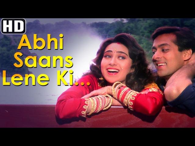 Abhi Saans Lene Ki Fursat Nahin Hai Jeet Songs Salman Khan Karisma Kapoor
