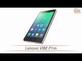 Lenovo VIBE P1m - обзор смартфона с отличной автономностью