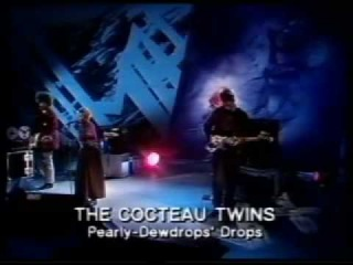Cocteau Twins - The Spangle Maker/Pearly-Dewdrops' Drops